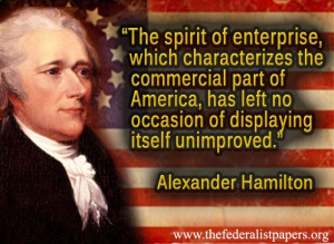 Alexander Hamilton Quote – This Government Composed of Small ...