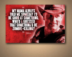 Tallahassee ZOMBIELAND Movie Quote Poster ...