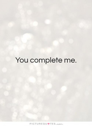... Quotes For Him Romantic Quotes Romantic Love Quotes You Complete Me