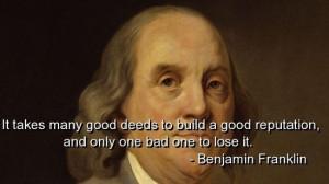 Benjamin franklin, quotes, sayings, lose, reputation, wisdom
