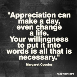 appreciation+can+make+a+day+even+change+a+life+copy.jpg