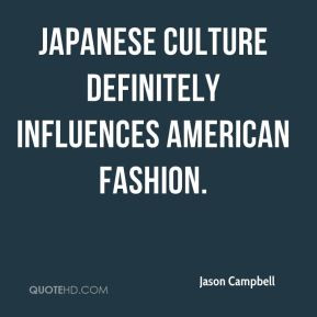 Japanese culture definitely influences American fashion.
