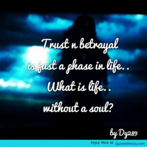 Trust Betrayal Life Quote -