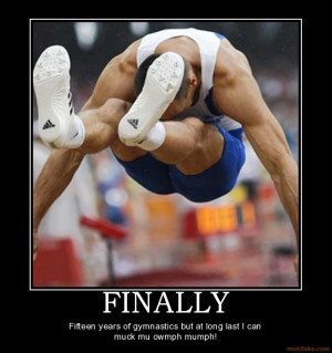FINALLY - Fifteen years of gymnastics but at long last I can muck mu ...