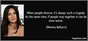 Divorce Quotes For Women When people divorce, it's