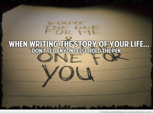 ... , quote, quotes, quotes amazing story pen writing, writing your story