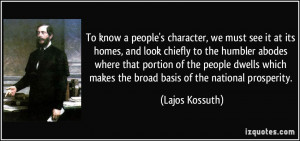 To know a people's character, we must see it at its homes, and look ...
