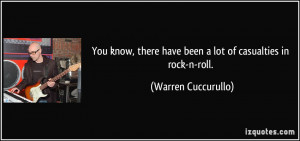 You know, there have been a lot of casualties in rock-n-roll. - Warren ...