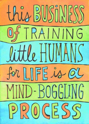 """... """"training your little humans?"""" We'd love to hear about them"""