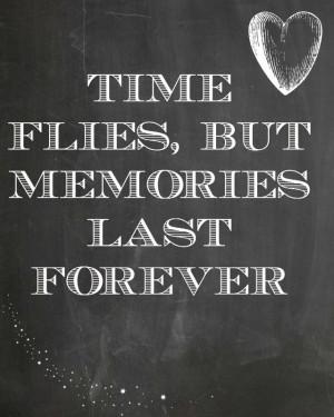 Time flies, but memories last forever