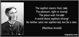 sneers: Fool, take Thy pleasure, right or wrong! The pious wail ...