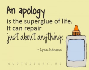 ... Superglue Of Life. It Can Repair Just About Anything - Apology Quote