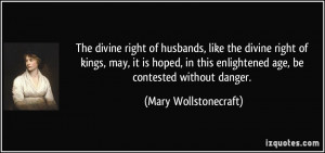 The divine right of husbands, like the divine right of kings, may, it ...