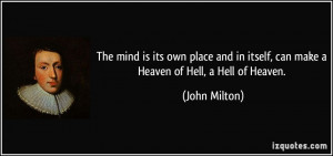 ... make a heaven of hell a hell of heaven john milton 128093 Hell Quotes