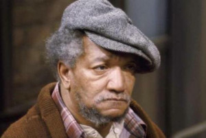 Your money funny, big dummies in the words of Redd Foxx