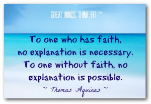 faith no explanation is necessary to one without faith no explanation ...