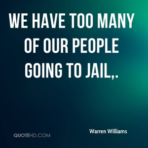 We have too many of our people going to jail.