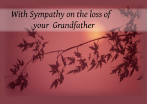 With Sympathy On The Loss Of Your Grandfather ""