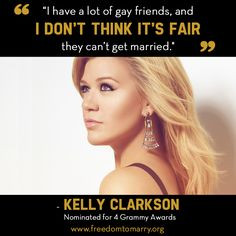LGBT Quotes: Kelly Clarkson www.thegailygrind... More