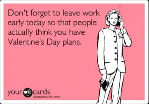 Don't forget to leave work early today so that people actually think ...
