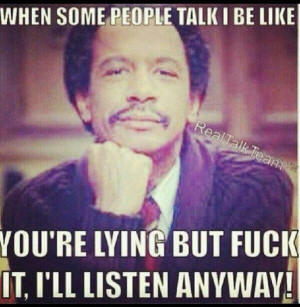 When some people talk...