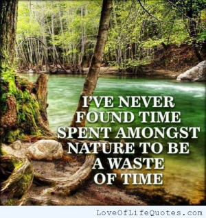 Nature is not a waste of time