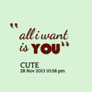Quotes Picture: all i want is you