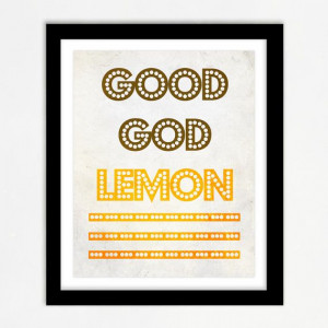 30 Rock Quote - Good God Lemon - Liz Lemon, Humor, Funny, Yellow Decor ...