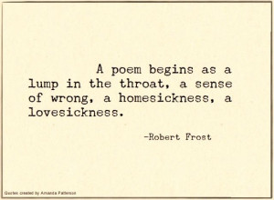 poem begins as a lump in the throat, a sense of wrong, a ...