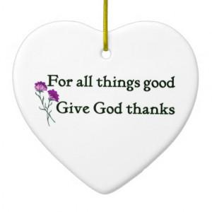 give_god_thanks_christian_sayings_ornament ...