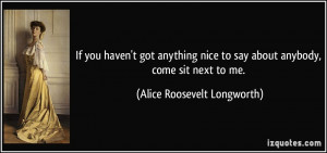 If you haven't got anything nice to say about anybody, come sit next ...
