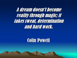 dream doesn 39 t become a reality through magic it takes sweat