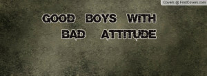 GOOD BOYS WITH BAD ATTITUDE Profile Facebook Covers