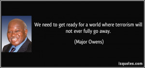 We need to get ready for a world where terrorism will not ever fully ...