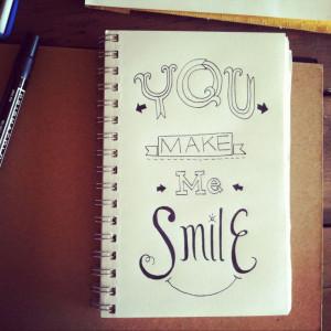 You Make Me Smile Sayings You make me smile :). via rhianna wurman
