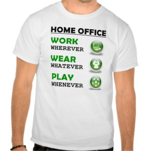 Work From Home Office Funny Quote T-shirts