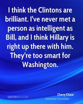 chevy-chase-chevy-chase-i-think-the-clintons-are-brilliant-ive-never ...