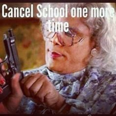 Cancel school one more time.... #parent #school #humor