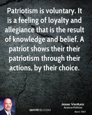 Patriotism is voluntary. It is a feeling of loyalty and allegiance ...