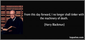 More Harry Blackmun Quotes