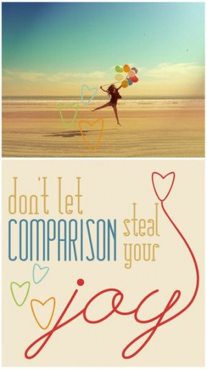 Comparisons are designed to make someone fall short….God made us ...