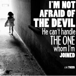 Tozer Quote – Not Afraid of the Devil