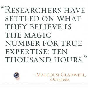 ... ten thousand hours malcolm gladwell # quotes # inspiration # outliers