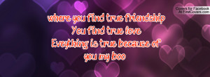 ... find true love..eveything is true because of you my boo .. , Pictures