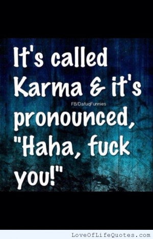 Karma Quotes | related posts karma karma what goes around comes around ...