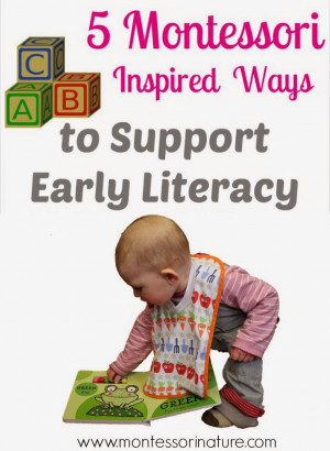 Montessori Inspired Ways to Support Early Literacy.
