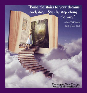 Inspirational and Motivational Quotes Build The Stairs To Your Dreams ...