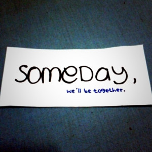 distance, inspiration, ldr, life, love, quote, relationship, someday ...