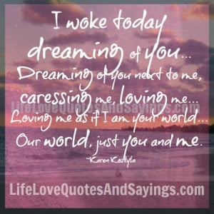 ... loving-me-as-if-i-am-your-world-our-world-just-you-and-me-love-quote