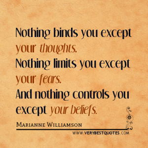 Nothing binds you – Marianne Williamson Quotes